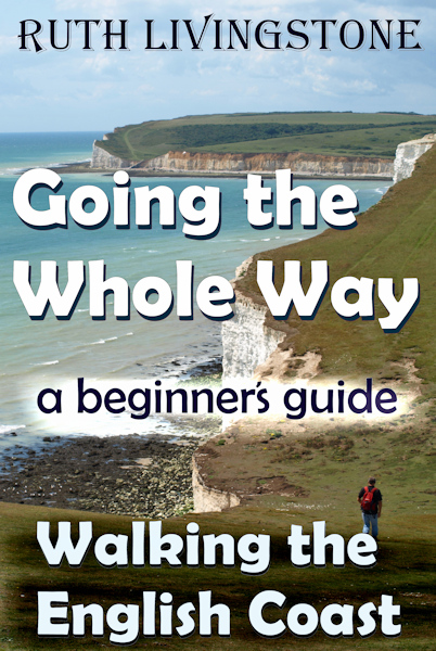 Book 1 - Going the Whole Way - Walking the English Coast, A Beginner's Guide